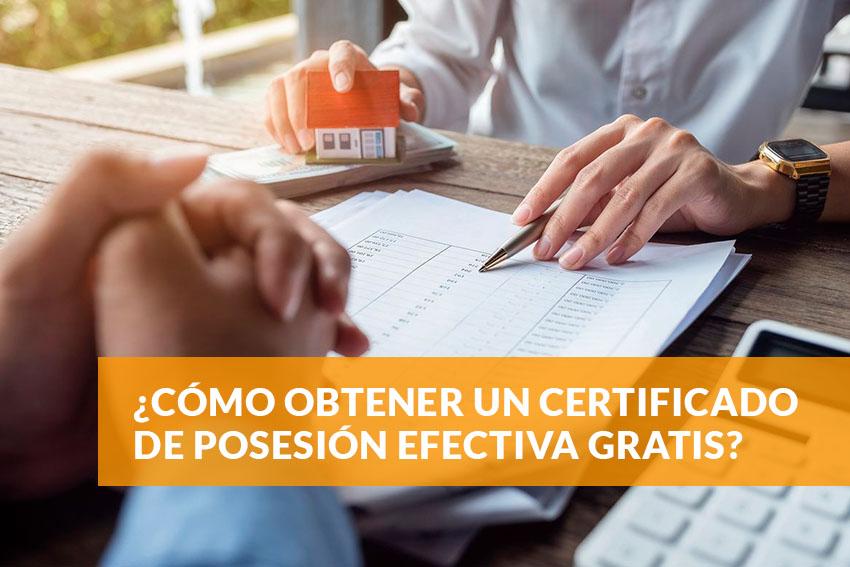 Cómo obtener un certificado de posesión efectiva gratis
