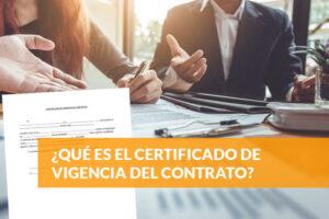 Qué es el certificado de vigencia del contrato
